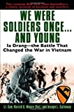 WE WERE SOLDIERS ONCE ... AND YOUNG (034547581X) by Moore, Lt. Gen. Harold G. & Galloway, Joseph L.
