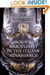 Armour and Masculinity in the Italian...