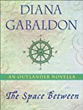 Image of The Space Between: An Outlander Novella