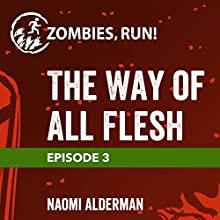 3: The Way of All Flesh Miscellaneous by Naomi Alderman Narrated by  full cast