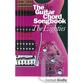 The Big Guitar Chord Songbook: The Eighties [Lyrics and Chords]