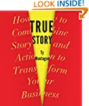 True Story: How to Combine Story and...