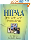HIPAA for Health Care Professionals (Safety and Regulatory for Health Science)
