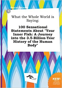 What the whole world is saying 100 sensational statements for Your inner fish book