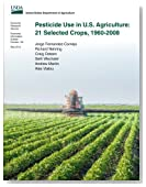 Pesticide Use in U.S. Agriculture: 21 Selected Crops, 1960-2008