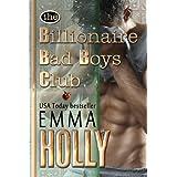 The Billionaire Bad Boys Club ~ Emma Holly