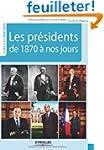 Les pr�sidents de 1870 � nos jours