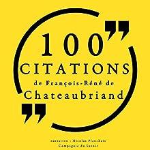 100 citations de François-René de Chateaubriand | Livre audio Auteur(s) : François-René de Chateaubriand Narrateur(s) : Nicolas Planchais
