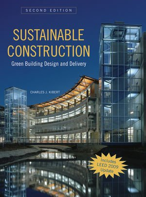 Sustainable Construction: Green Building Design and Delivery, Second Edition - Wiley - 0470114215 - ISBN: 0470114215 - ISBN-13: 9780470114216