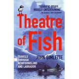 "Theatre of Fish: Travels Through Newfoundland and Labradorvon ""John Gimlette"""