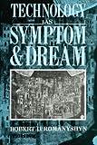 Technology as Symptom and Dream