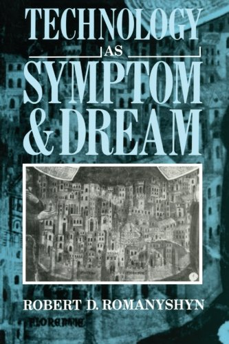Technology as Symptom and Dream