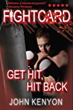 Get Hit, Hit Back: A Fight Card Story
