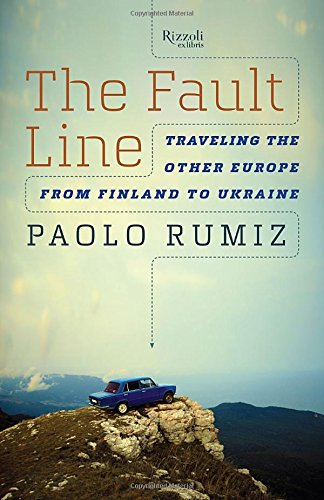 The Fault Line: Traveling the Other Europe, From Finland to Ukraine PDF