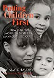 img - for Putting Children First: How Low-wage Working Mothers Manage Child Care by Chaudry, Ajay (2006) Paperback book / textbook / text book