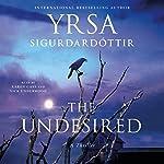 The Undesired: A Thriller | Yrsa Sigurdardottir