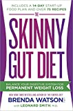 img - for The Skinny Gut Diet: Balance Your Digestive System for Permanent Weight Loss book / textbook / text book