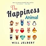The Happiness Animal | Will Jelbert