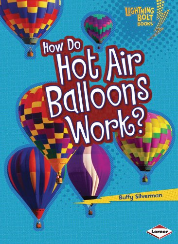 How Do Hot Air Balloons Work? (Lightning Bolt Books: How Flight Works)