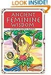 Ancient Feminine Wisdom: Inspired by...