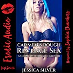 Carmen's Rough Revenge Sex: A MILF's Taste for a Younger Man | Jessica Silver