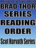 BRAD THOR: SERIES READING ORDER: A READ TO LIVE, LIVE TO READ CHECKLIST [SCOT HARVATH SERIES]