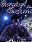 Conceived in Darkness (The Darkness series: book 1)