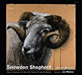 Keith Bowen Snowdon Shepherd: Four Seasons on the Hill Farms of North Wales