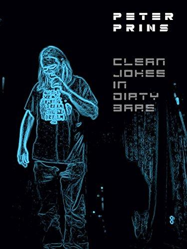 Peter Prins. Clean Jokes In Dirty Bars
