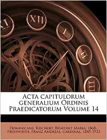Acta capitulorum generalium Ordinis Praedicatorum Volume 14 (Latin