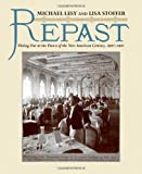 Repast: Dining Out at the Dawn of the New American Century, 1900-1910 (0393070670) by Lesy, Michael