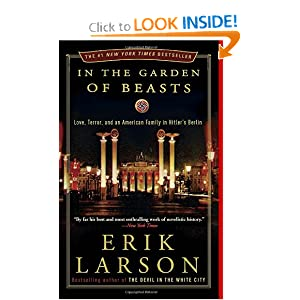 In the Garden of Beasts: Love, Terror, and an American Family in Hitler's Berlin by