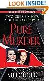 Pure Murder (Pinnacle True Crime)
