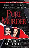Corey Mitchell Pure Murder (Pinnacle True Crime)