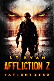 Affliction Z: Patient Zero (Post Apocalyptic Zombie Thriller)