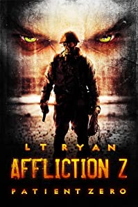 (FREE on 1/20) Affliction Z: Patient Zero by L.T. Ryan - http://eBooksHabit.com