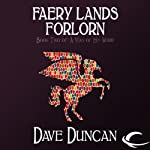Faery Lands Forlorn: A Man of His Word, Book 2 (       UNABRIDGED) by Dave Duncan Narrated by Mil Nicholson