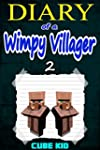 Diary of a Wimpy Villager: Book 2 (An...