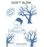img - for [ Don't Blink by Hefner, Shayna ( Author ) Feb-2011 Paperback ] book / textbook / text book