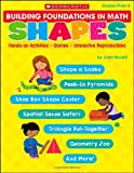 Building Foundations in Math: Shapes: Hands-on Activities * Games * Interactive Reproducibles (0439458722) by Novelli, Joan