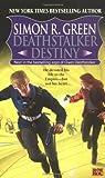 Deathstalker Destiny (0451457560) by Green, Simon R.