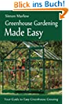 Greenhouse Gardening Made Easy: Your...