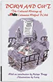Down and Out: The Collected Writings of The Oldie Columnist Wilfred De'Ath (0233000569) by Wilfred De'Ath