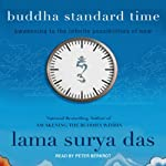 Buddha Standard Time: Awakening to the Infinite Possibilities of Now | Lama Surya Das