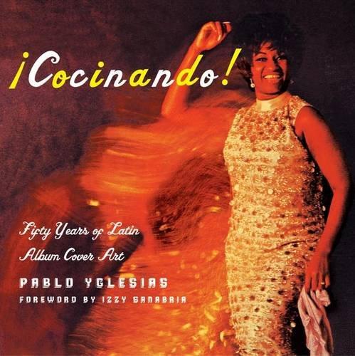 Cocinando Fifty Years of Latin Album Cover Art /Anglais