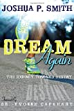 Dream Again: The Journey Toward Destiny