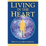Living in the Heart: How to Enter into the Sacred Space within the Heart (with CD) ~ Drunvalo Melchizedek