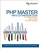PHP Master: Write Cutting Edge Code