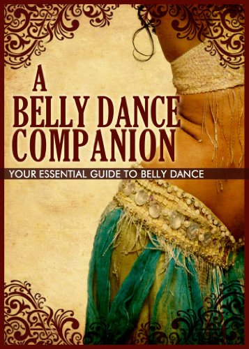 A Belly Dance Companion: Your Essential Guide To Belly Dance PDF