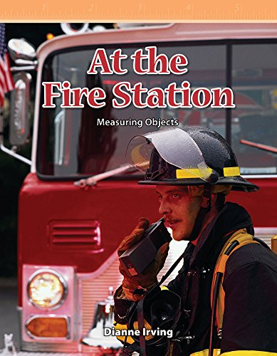 At the Fire Station: Measuring Objects (Mathematics Readers)
